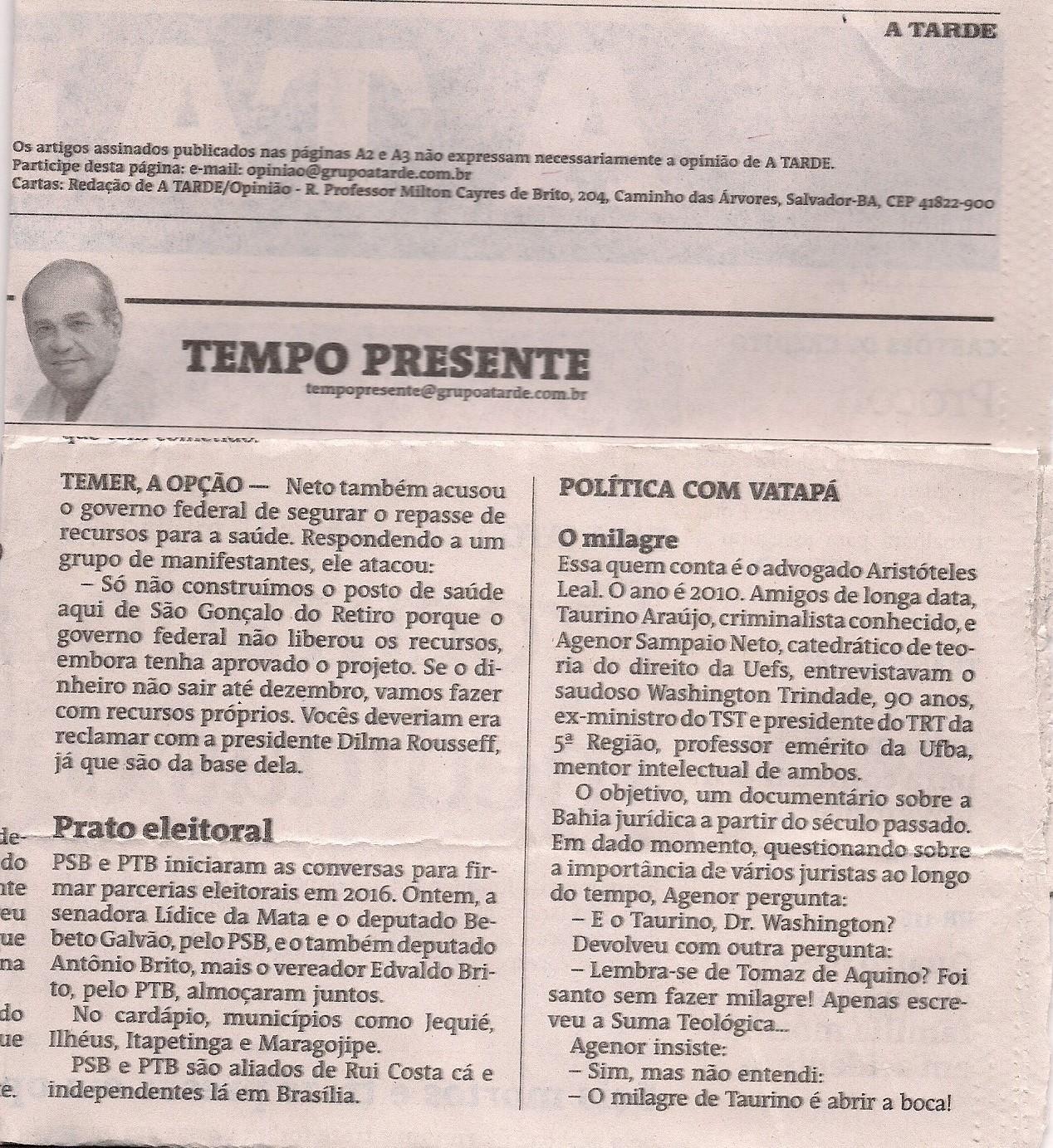 A Tarde, 08 de agosto de 2015, p. A 2, Coluna Tempo Presente - Levi Vasconcelos - Política com Vatapá